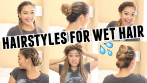 There Are The 100 Hairstyles You Can Do With Wet Hair - Hair ...
